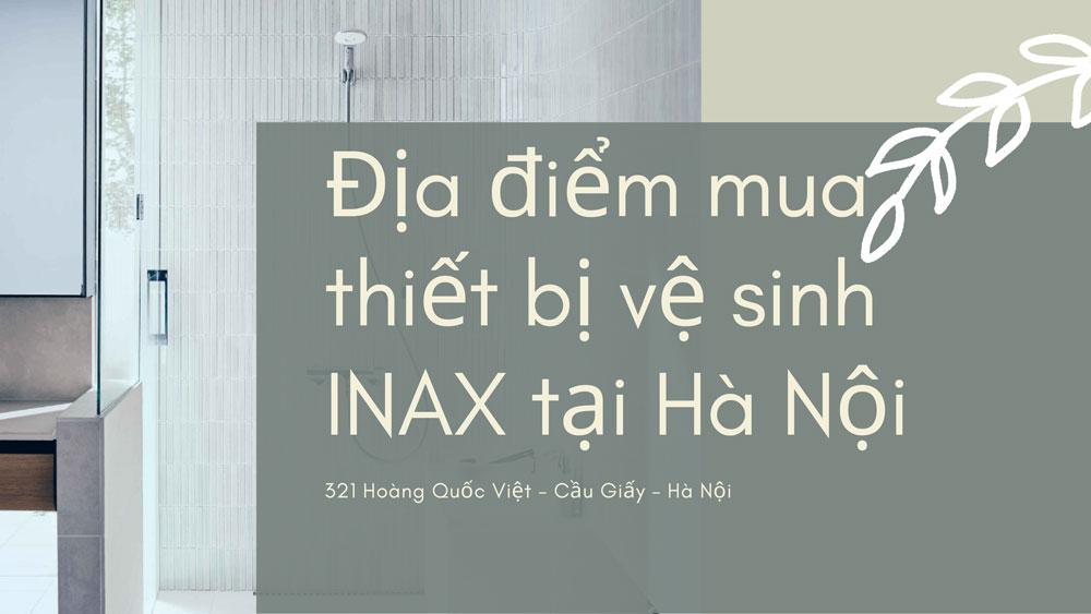 Địa điểm mua thiết bị vệ sinh INAX tại Hà Nội
